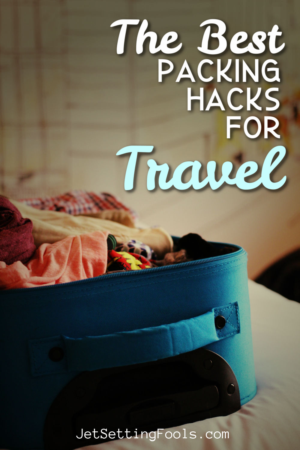 Best Packing Hacks for Travel by JetSettingFools.com