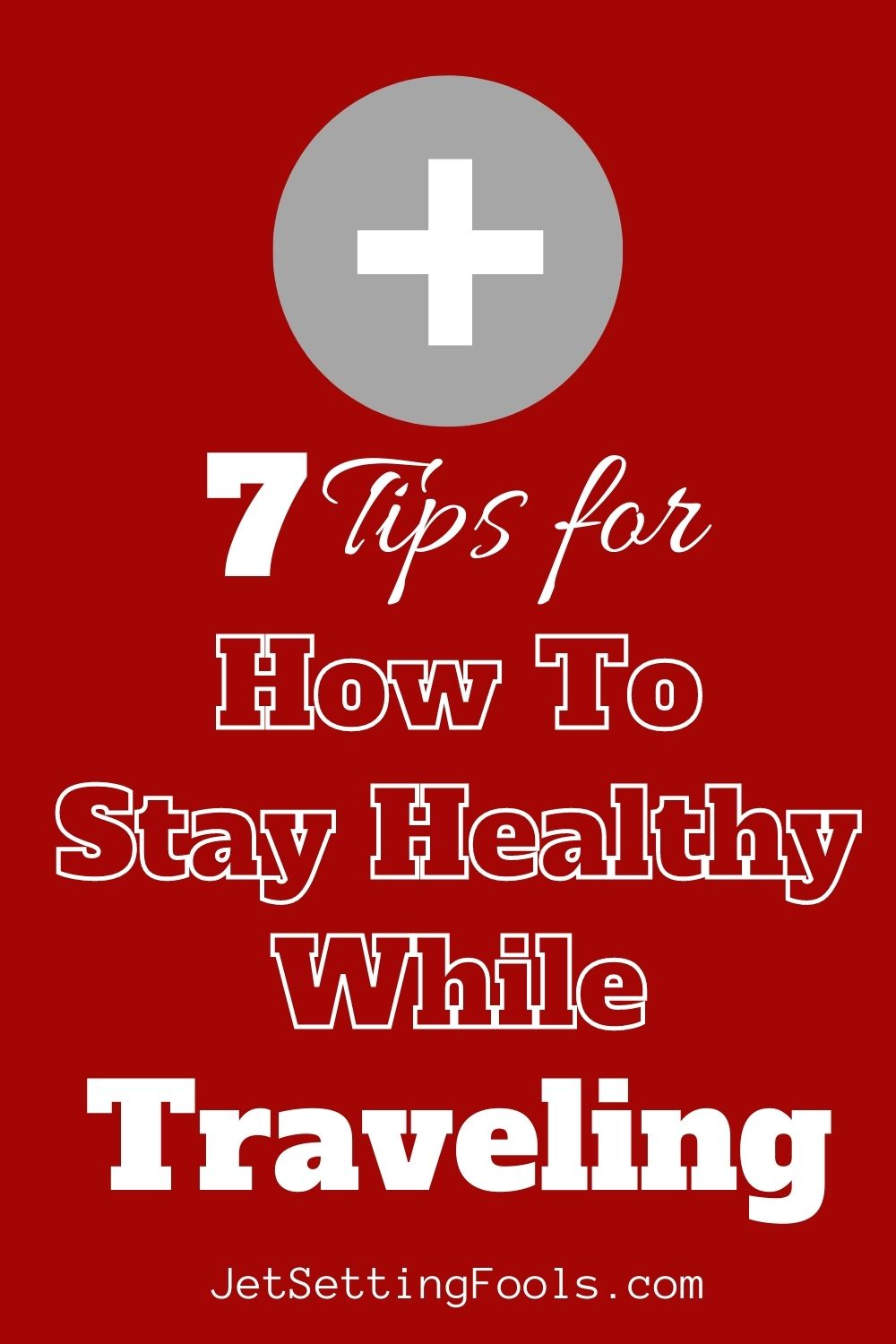 How To Stay Healthy While Traveling by JetSettingFools.com
