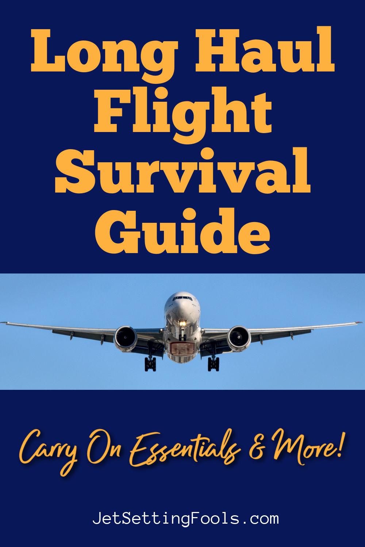 Long Haul Flight Survival Guide by JetSettingFools.com