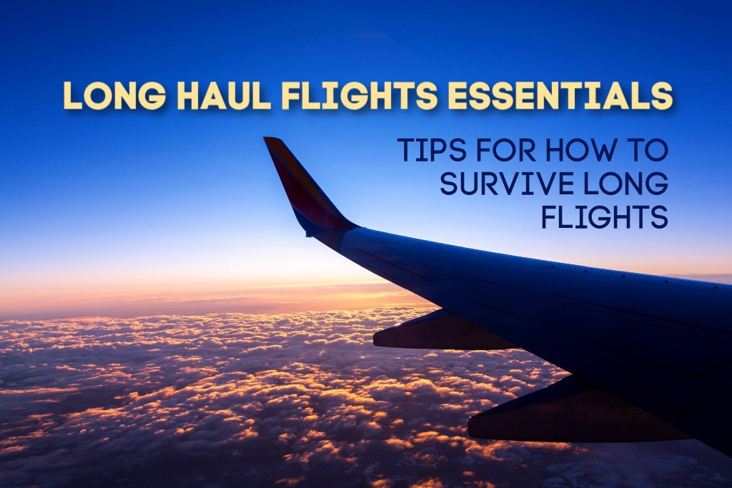 Long Haul Flights Essentials Tips For How to Survive Long Flights by JetSettingFools.com