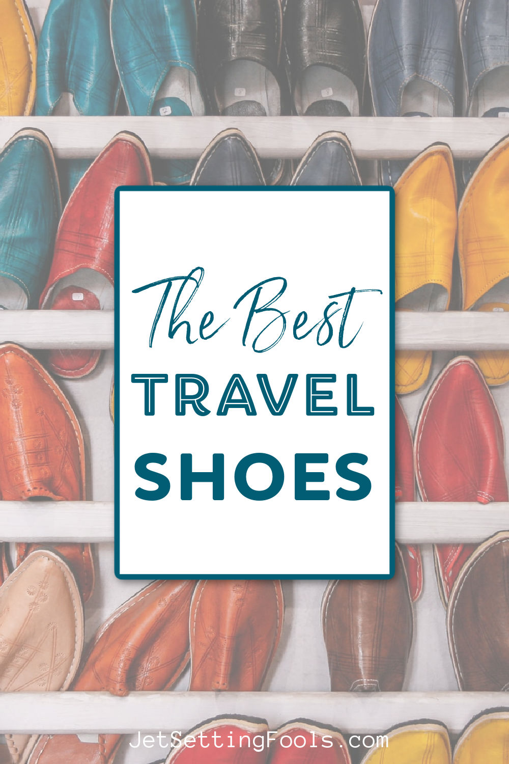 The Best Travel Shoes by JetSettingFools.com