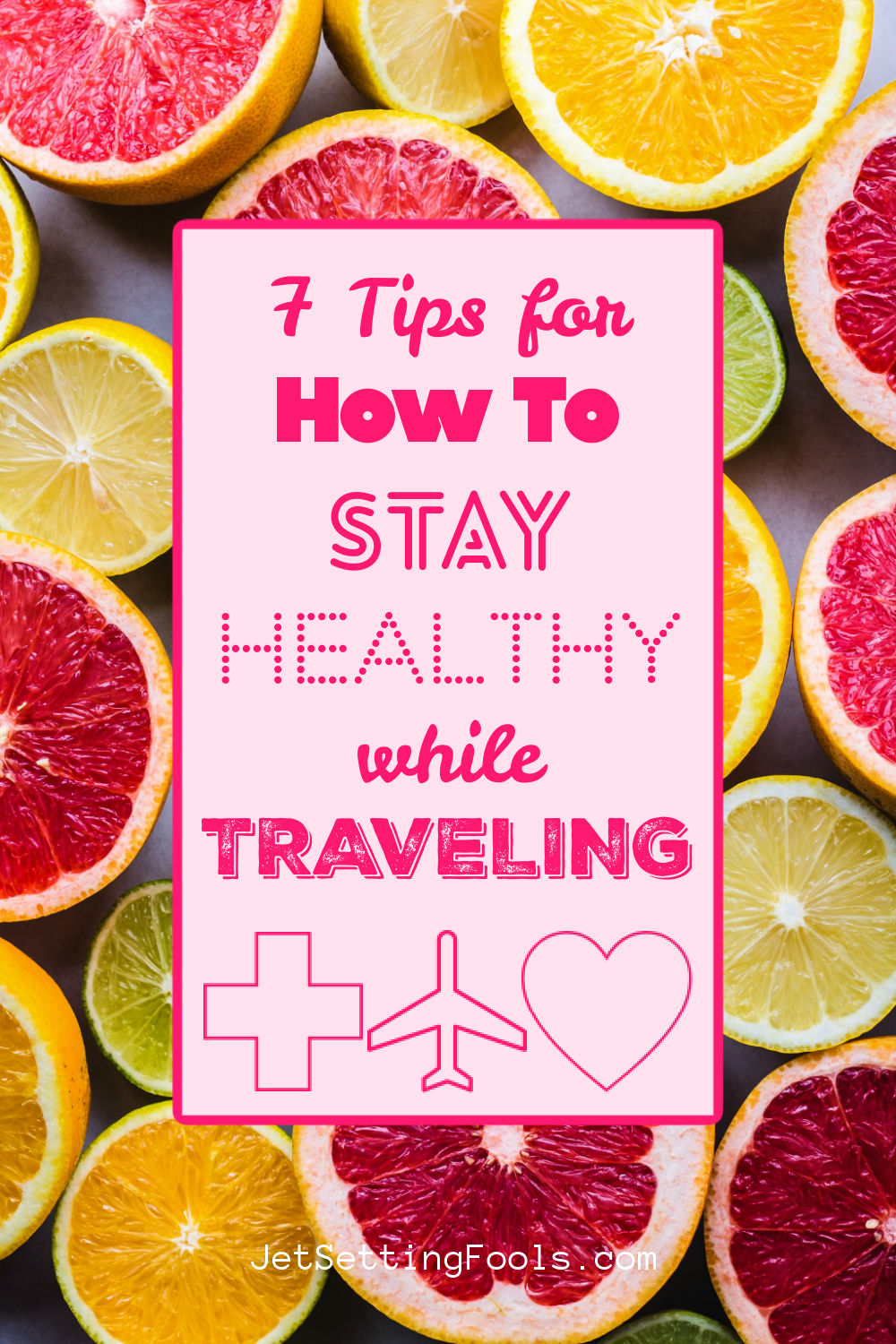 Tips for How To Stay Healthy While Traveling by JetSettingFools.com
