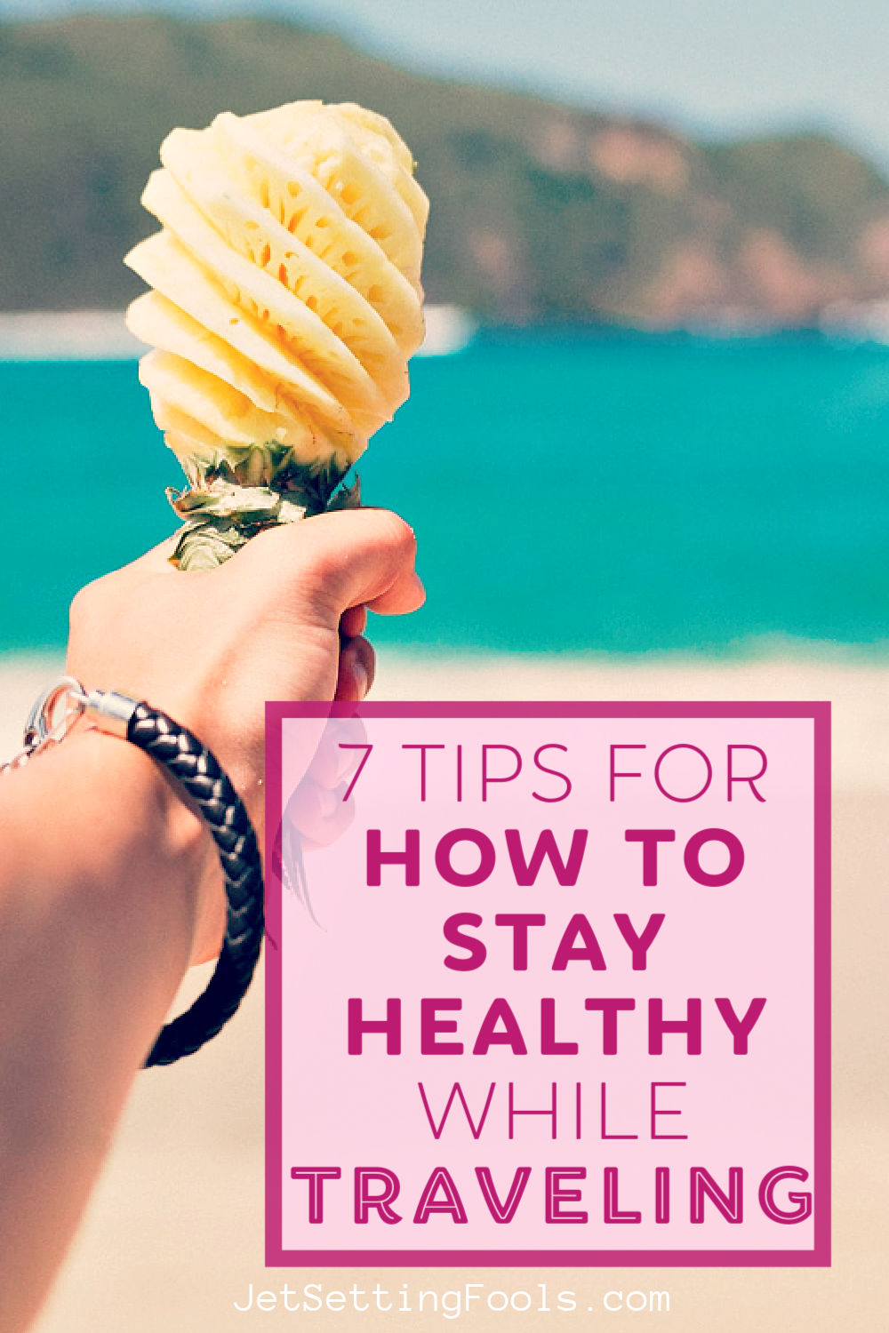 Tips for How to Stay Healthy When Traveling by JetSettingFools.com