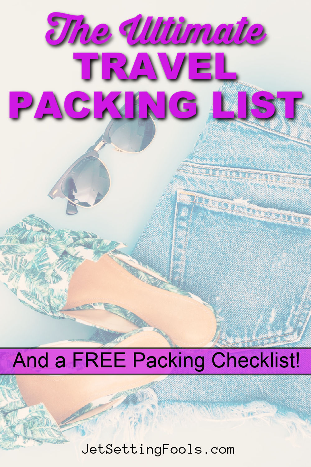 Travel Packing List and Free Packing Checklist by JetSettingFools.com