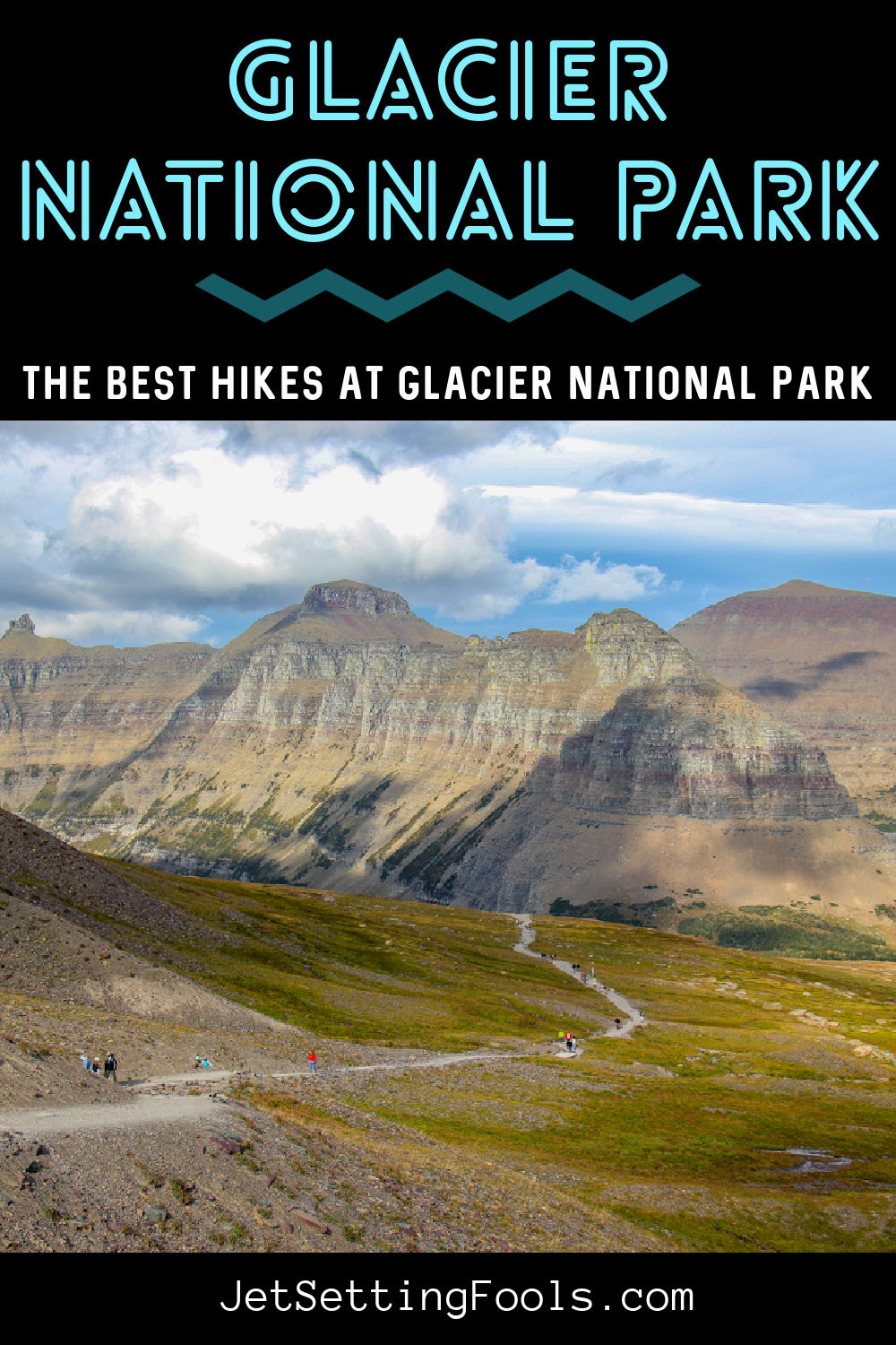 Best Hikes at Glacier National Park by JetSettingFools.com