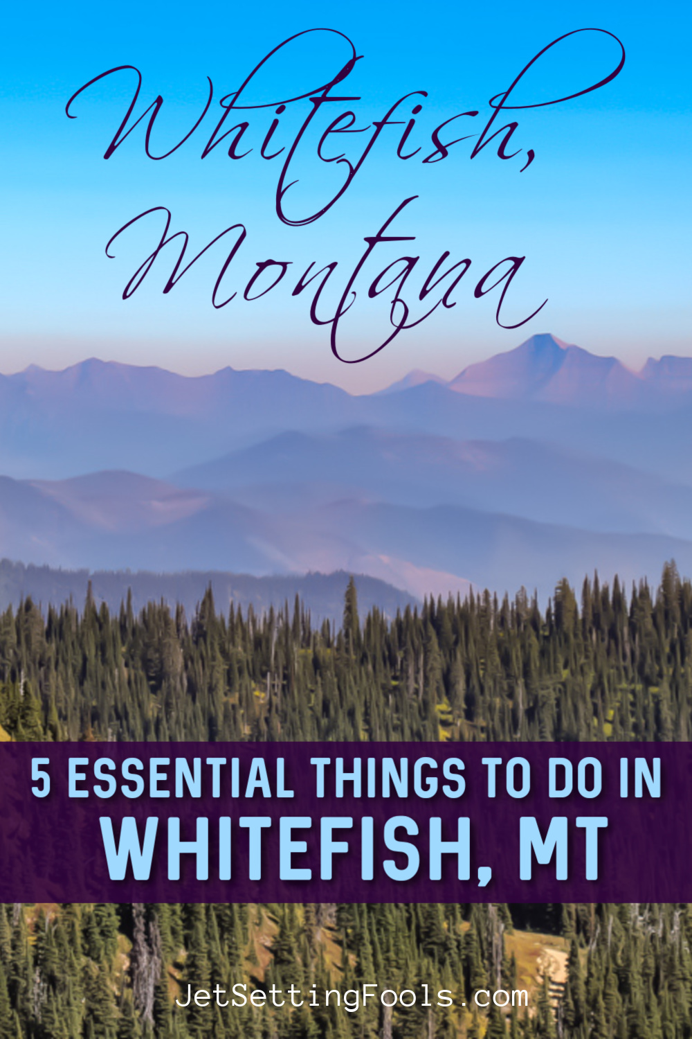 Five Things To Do in Whitefish, Montana by JetSettingFools.com