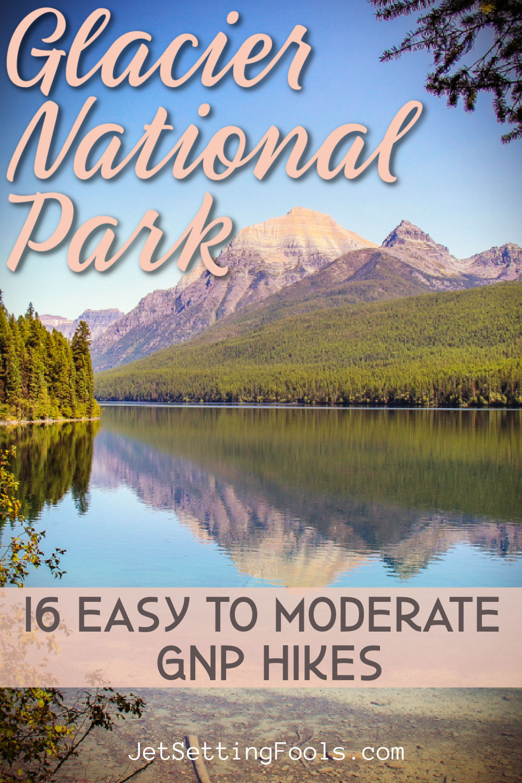 Glacier National Park Hikes by JetSettingFools.com