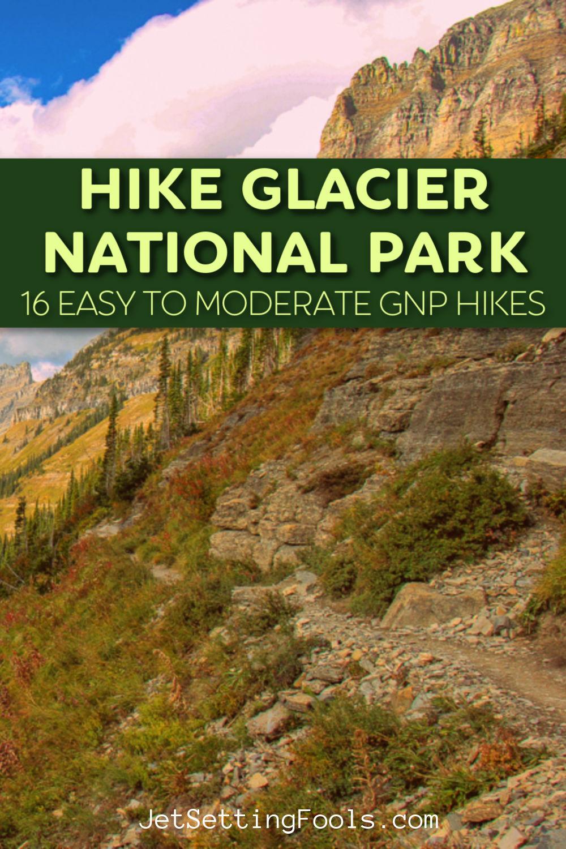 Hike Glacier National Park by JetSettingFools.com