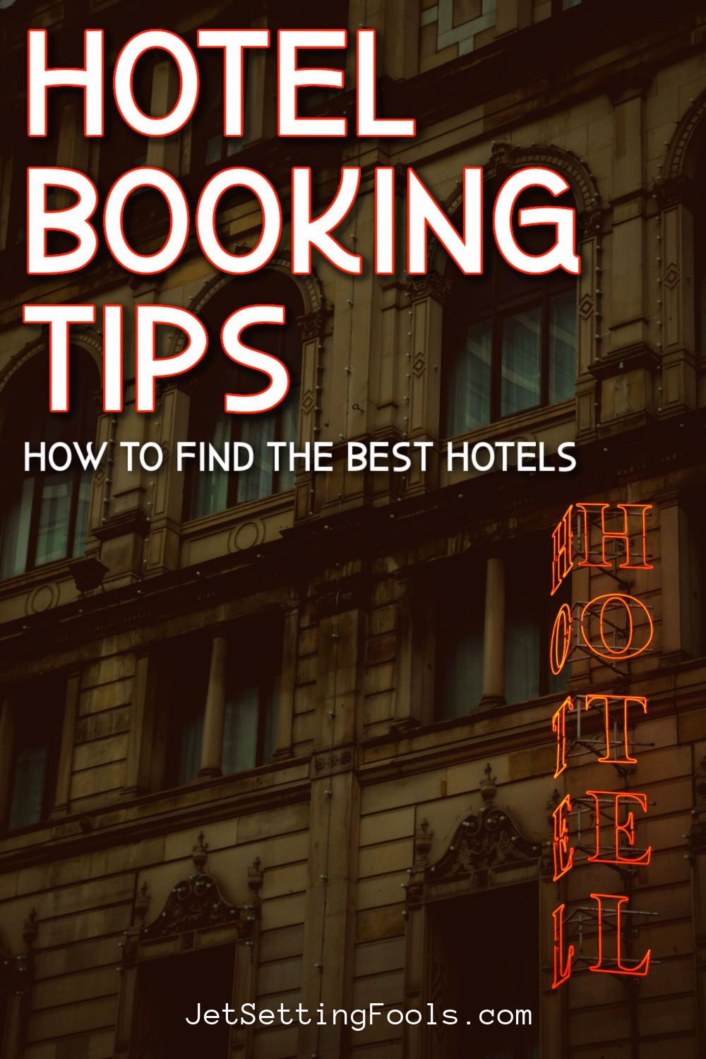 Hotel Booking Tips by JetSettingFools.com