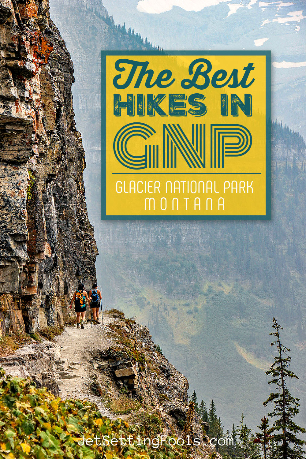 The Best Hikes in Glacier National Park by JetSettingFools.com