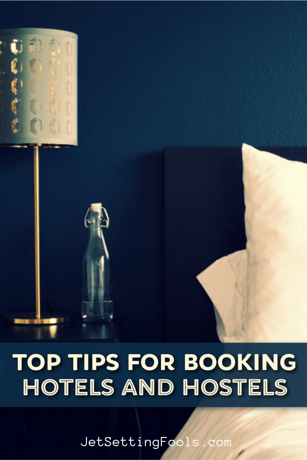 Tips for Booking Hotels and Hostels by JetSettingFools.com