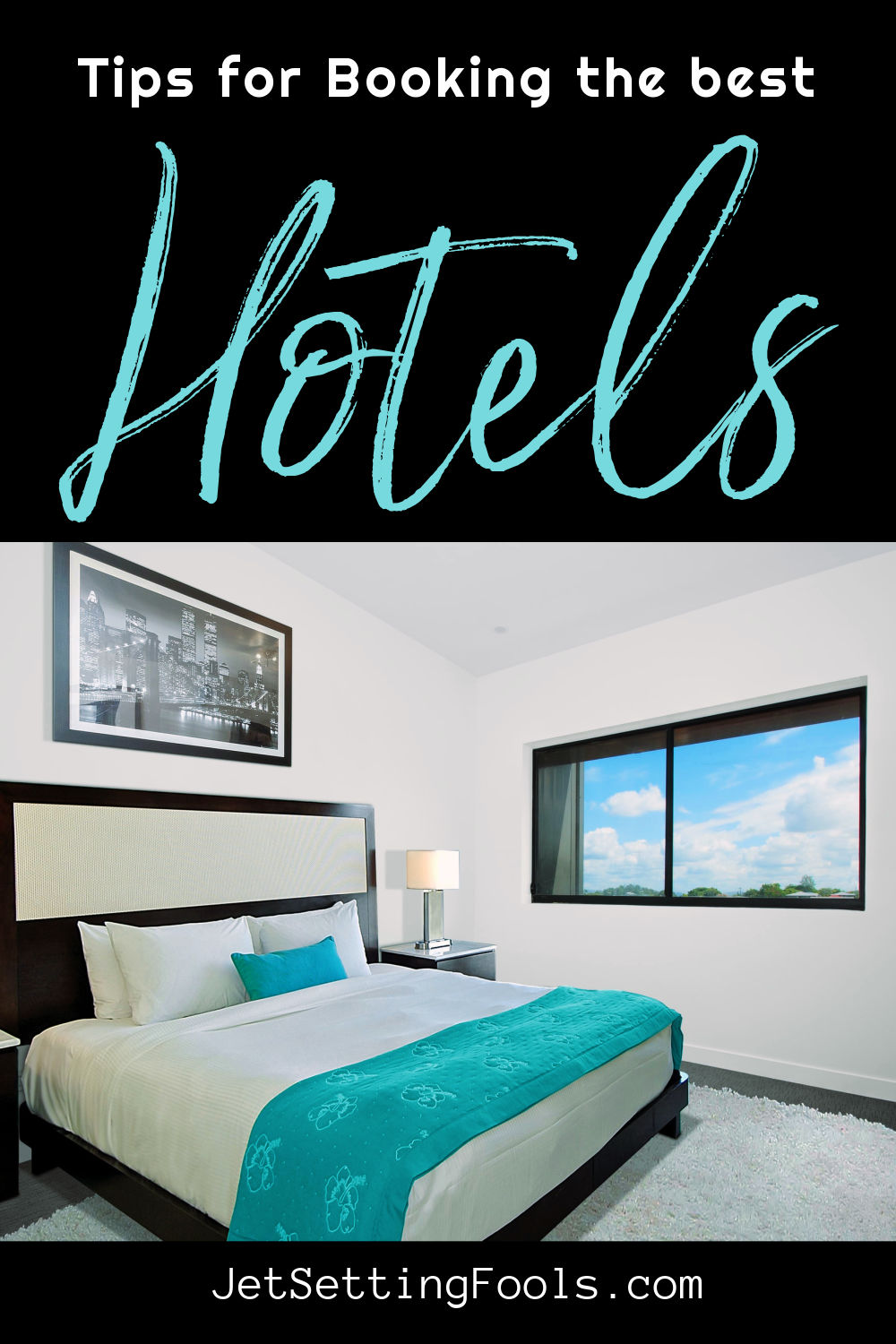 Tips for Booking the Best Hotels by JetSettingFools.com