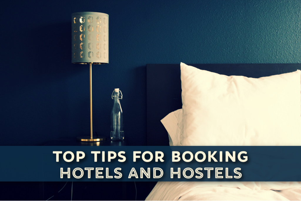 Top Tips for Booking Hotels and Hostels by JetSettingFools.com