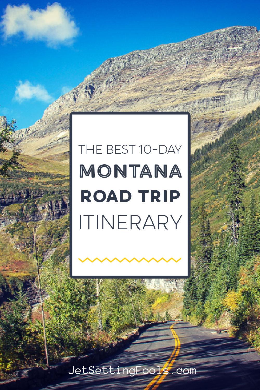 10 Day Montana Road Trip by JetSettingFools.com