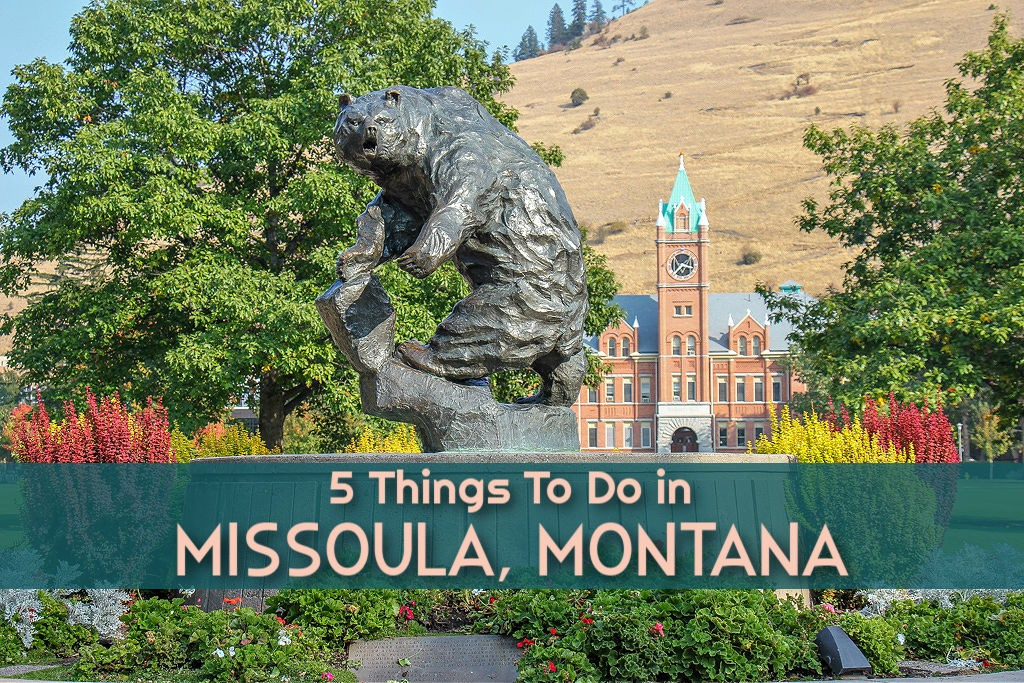 5 Things To Do in Missoula, Montana by JetSettingFools.com