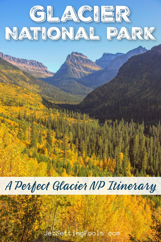 Glacier NP Itinerary by JetSettingFools.com