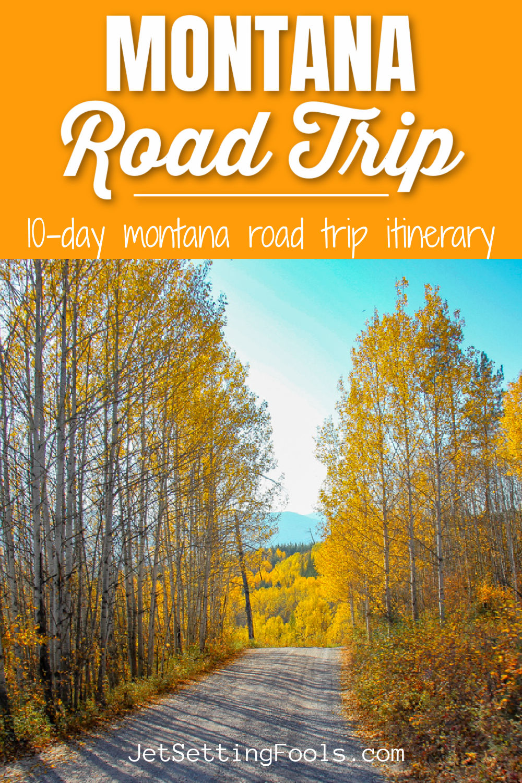 Montana Road Trip 10 Day Itinerary by JetSettingFools.com