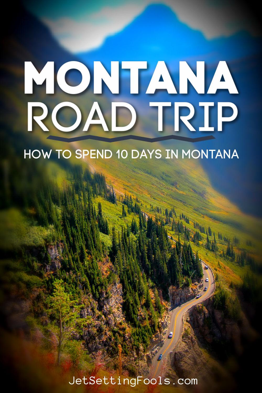 Montana Road Trip 10 Days by JetSettingFools.com