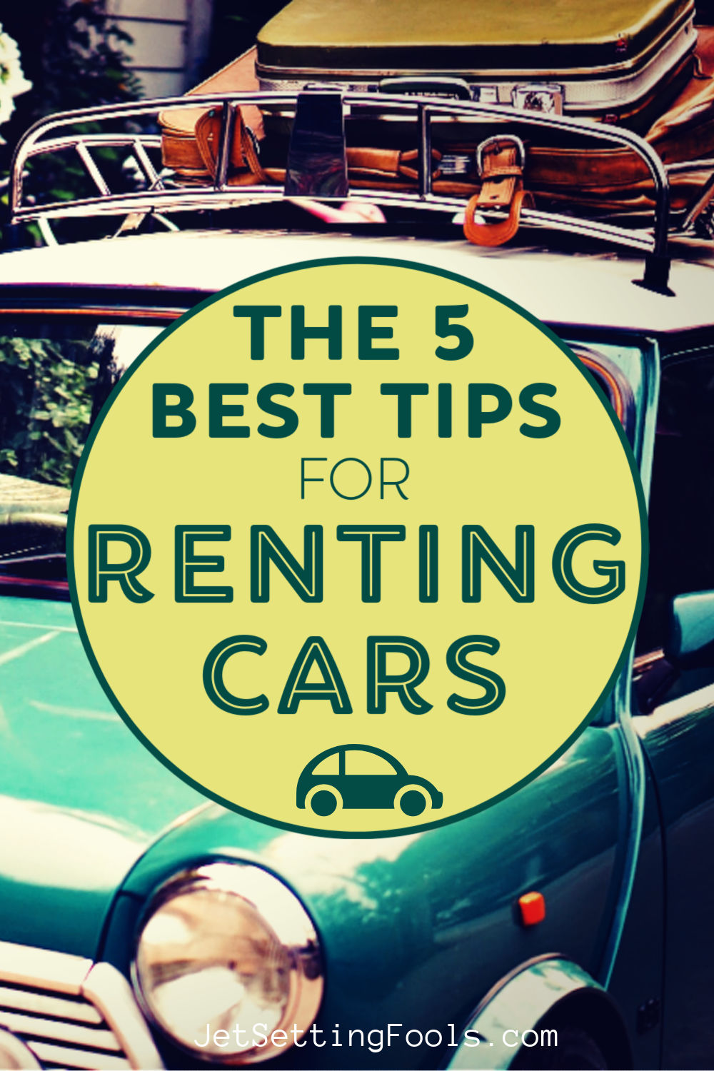 5 Best Tips for Renting Cars by JetSettingFools.com