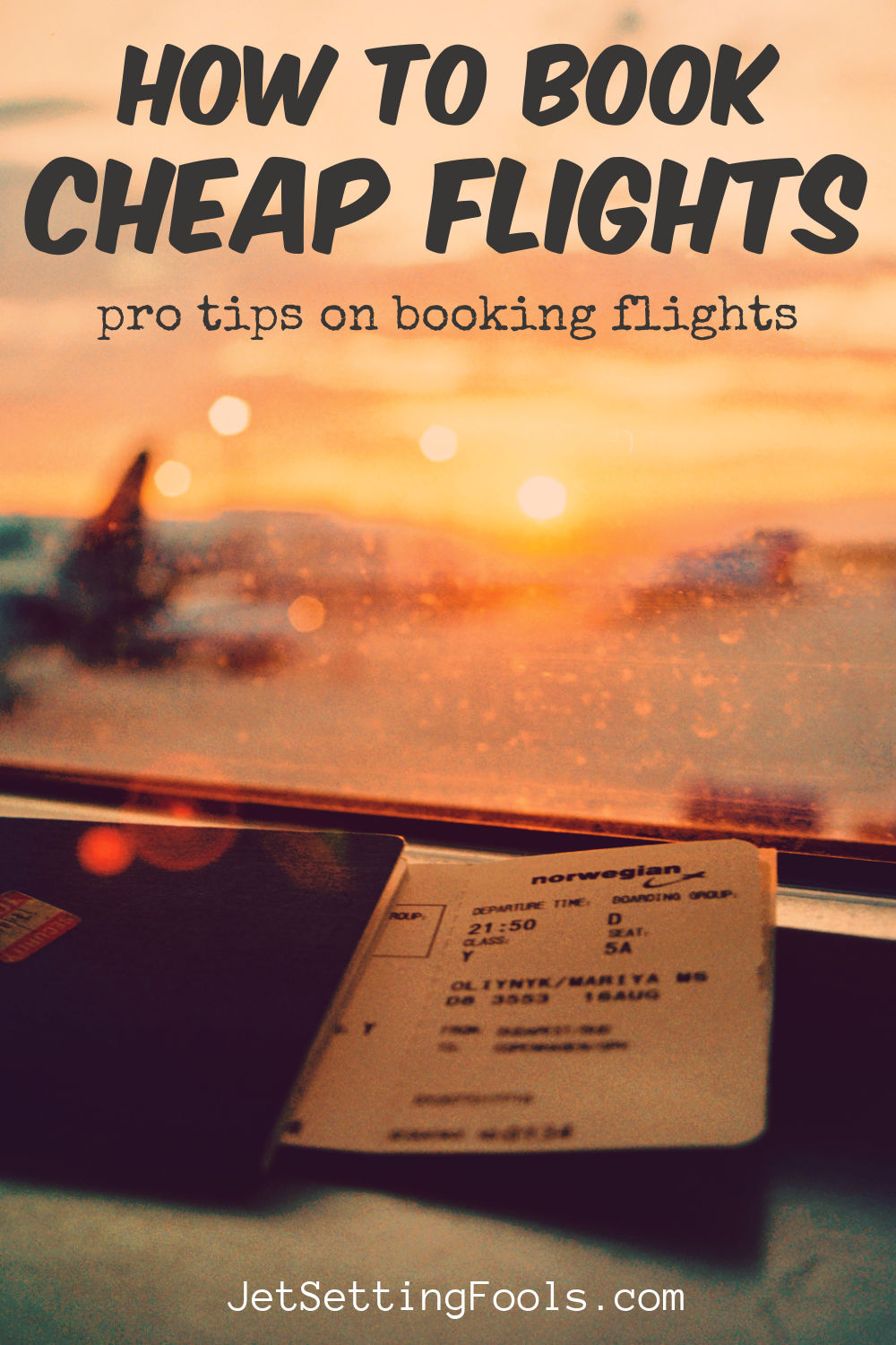 How To Book Cheap Flights by JetSettingFools.com