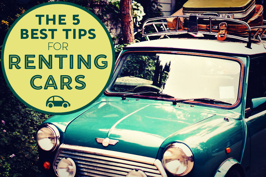 The 5 Best Tips for Renting Cars by JetSettingFools.com