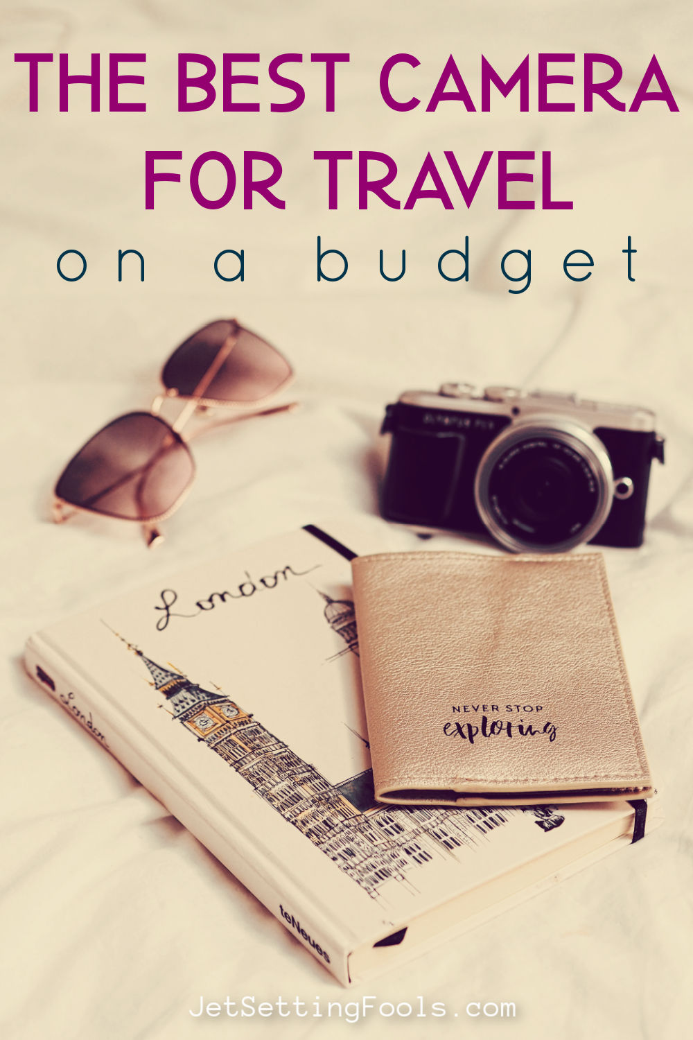 The Best Camera for Travel on a Budget by JetSettingFools.com