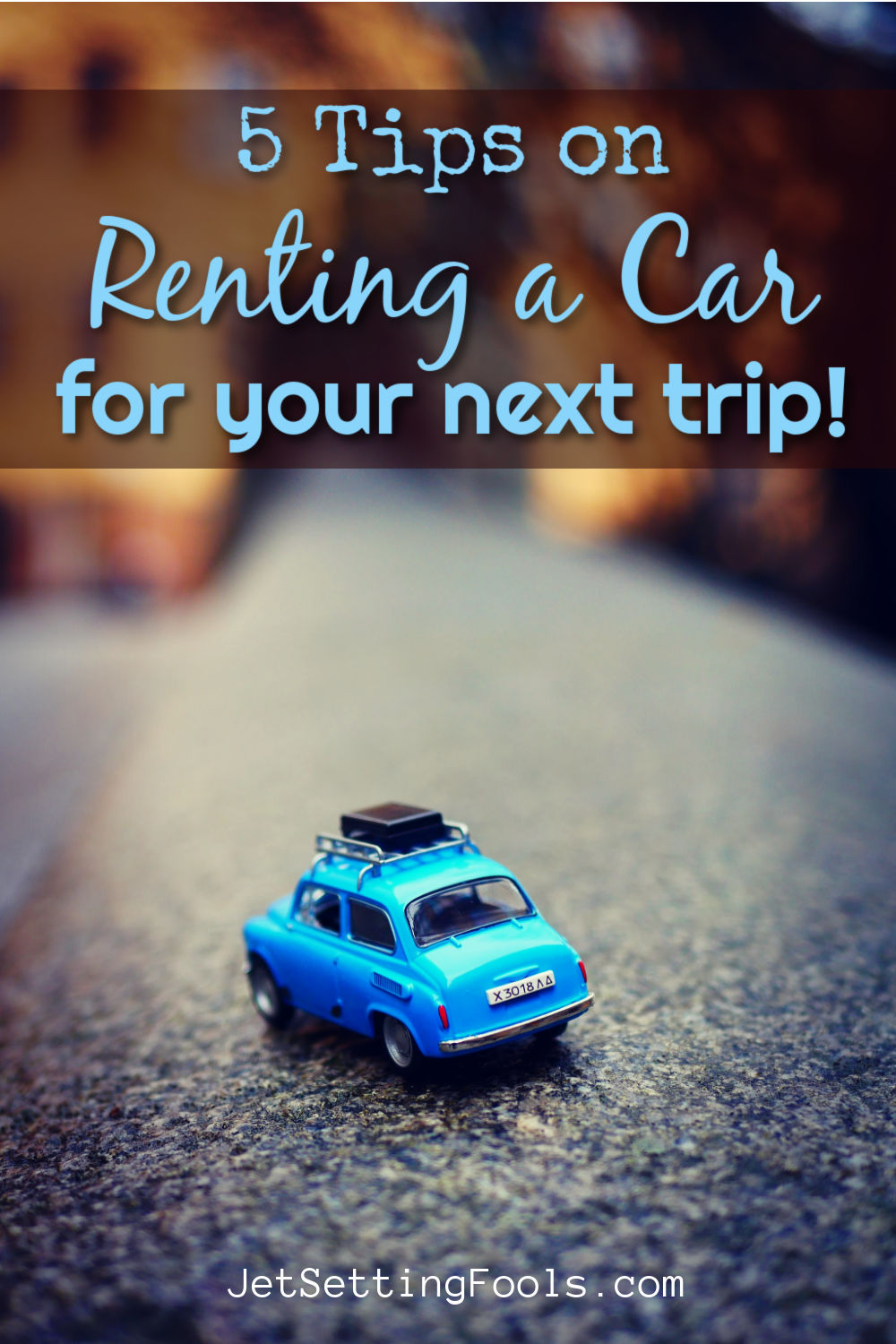 Tips on Renting a Car for Your Next Trip by JetSettingFools.com