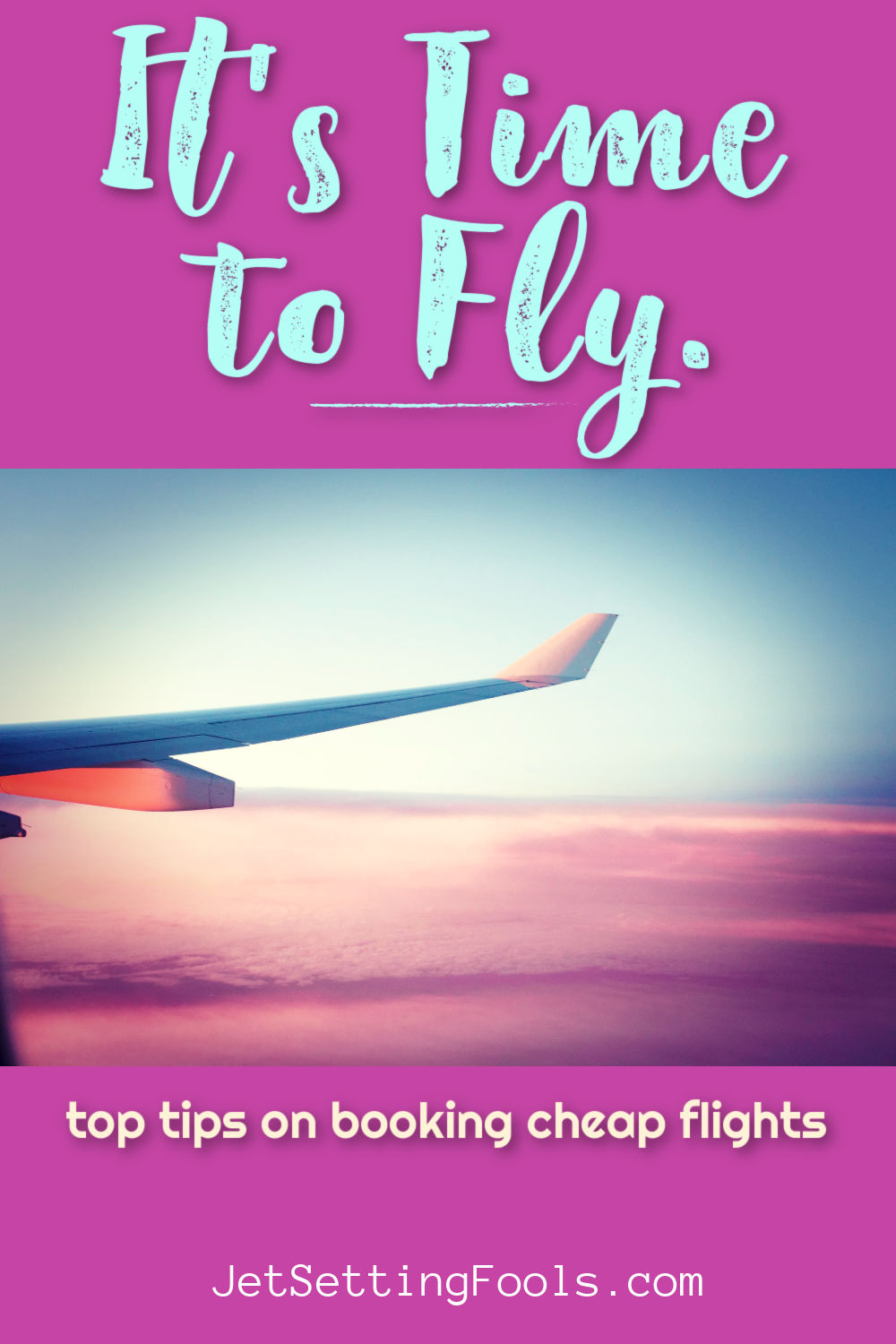 Top Tips on Booking Cheap Flights by JetSettingFools.com