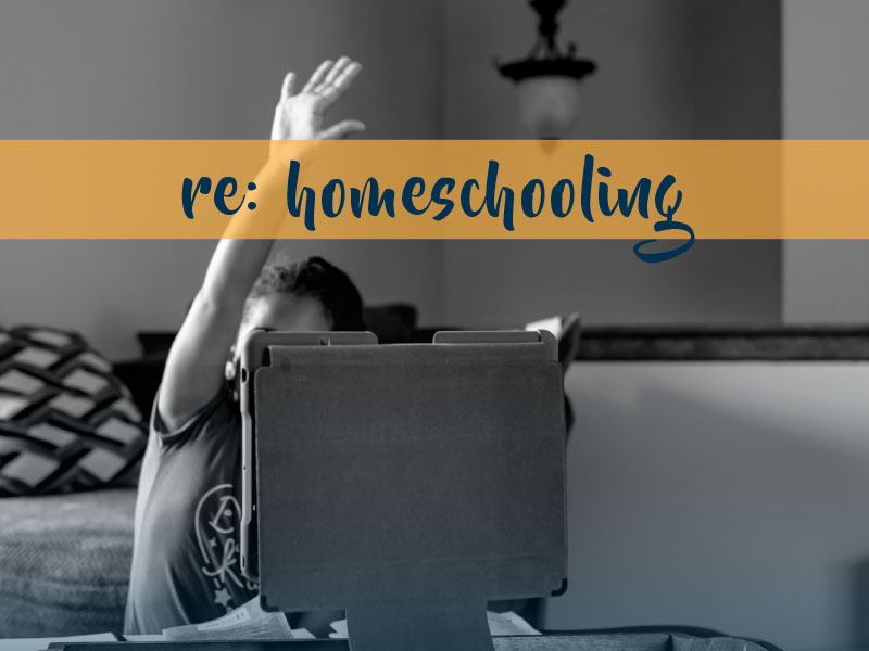 Homeschooling through Covid-19