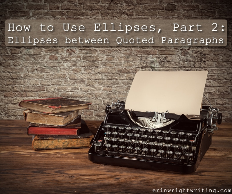 How to Use Ellipses, Part 2: Ellipses between Quoted Paragraphs