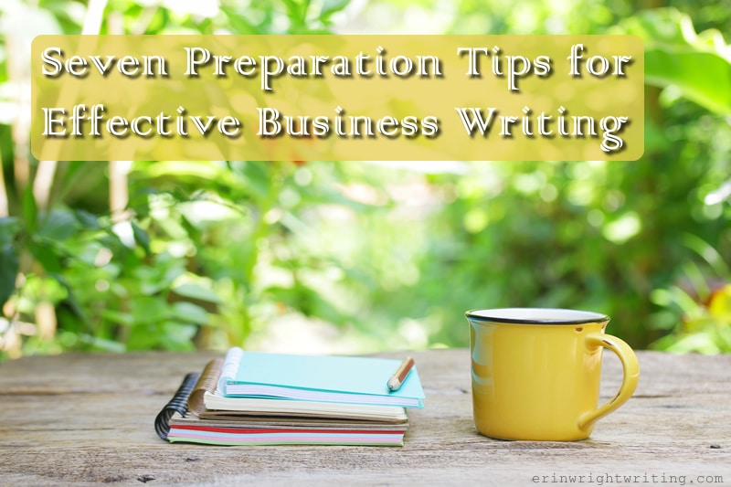 Seven Preparation Tips for Effective Business Writing
