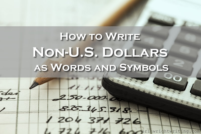 Image of Pencil, Calculator, and Written Numbers | How to Write Non-U.S. Dollars as Words and Symbols