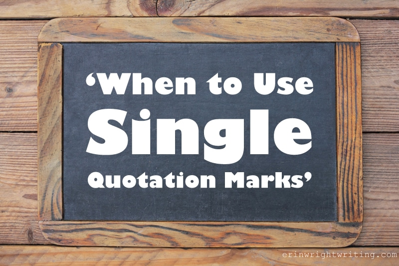 Image of Chalkboard that Says When to Use Single Quotation Marks