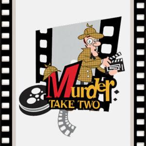 Murder:  Take Two!
