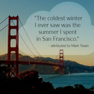 Golden Gate Bridge San Francisco with Mark Twain quote about the city's cold summers