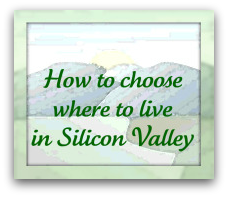 How to choose where to live in Silicon Valley