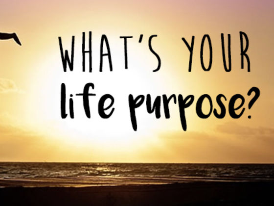 Do you know what your life purpose is?