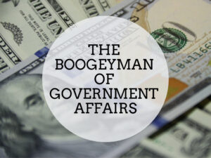 The Boogeyman of Government Affairs