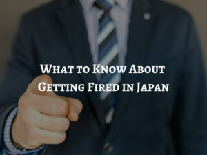 What to know about getting fired in Japan