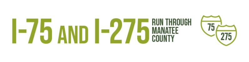 I-75 and I-275 run through Manatee County