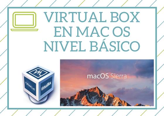 Curso de Virtual Box en Mac OS