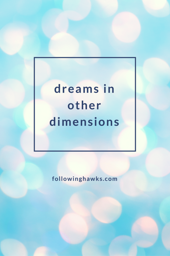 Dreams in Other Dimensions