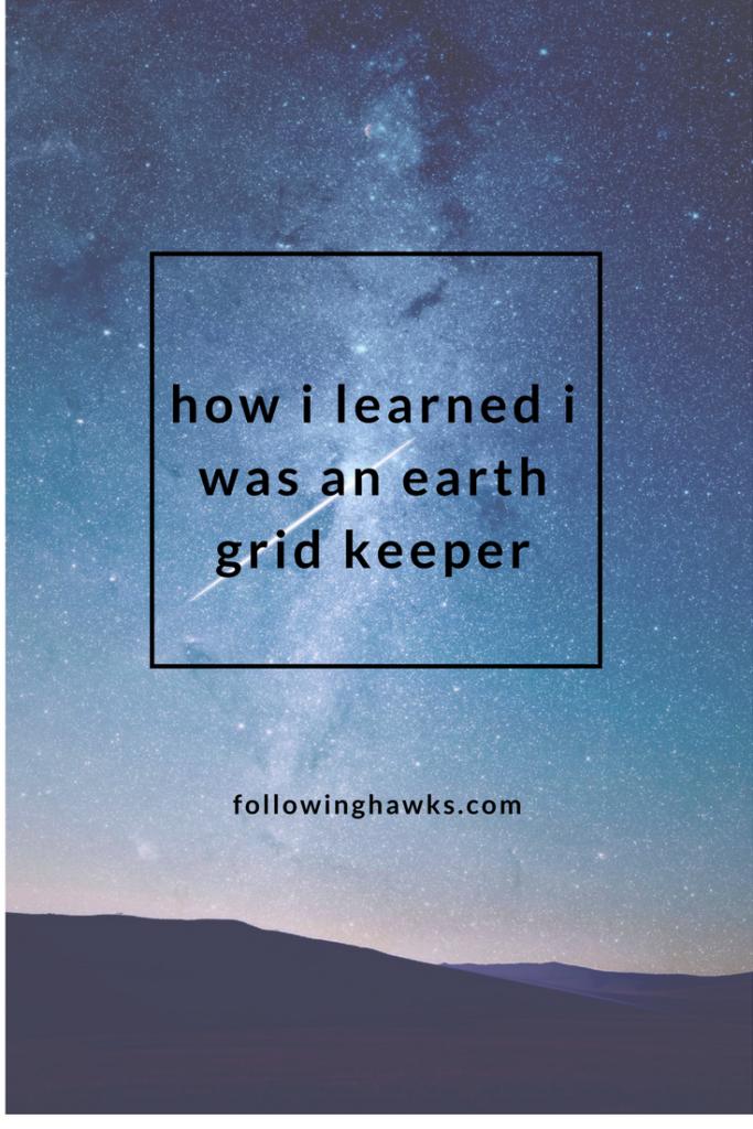 Shamanism | Grid Keeper | Earth Grids | How I learned I was an earth grid keeper
