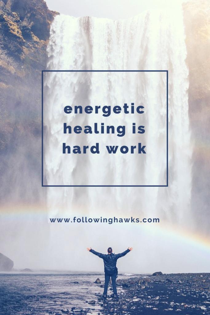 Energy   Healing   Shamanism   Energetic healing is hard work