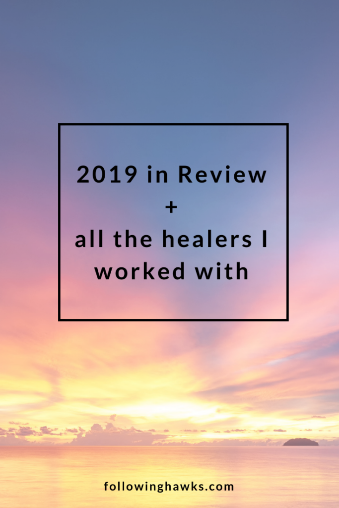 My year in review, plus all the amazing healers I had the honor of working with in 2019!