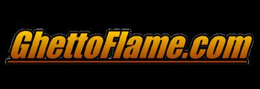 GhettoFlame.com