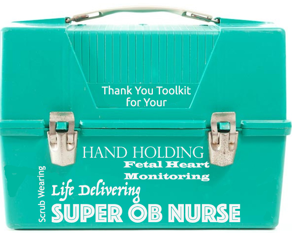 Say Thank You to an OB Nurse This Week
