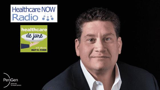 Matthew Sappern PeriGen Healthcare De Jure HealthcareNOW Radio