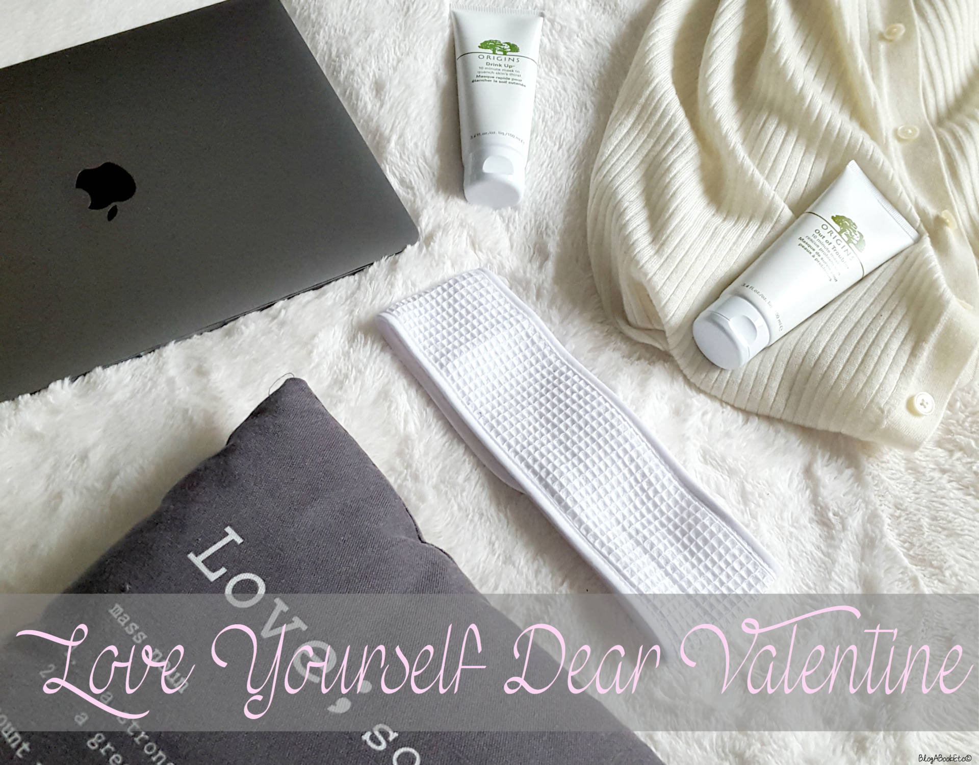 Love Yourself, Dear Valentine, Valentine's Day, Valentine, Romance, Love, Self Care, Self Love, Love Yourself, Apple, MacBook Pro, Origins, Skin Care, skincare, beauty, Blog A Book Etc, Fay