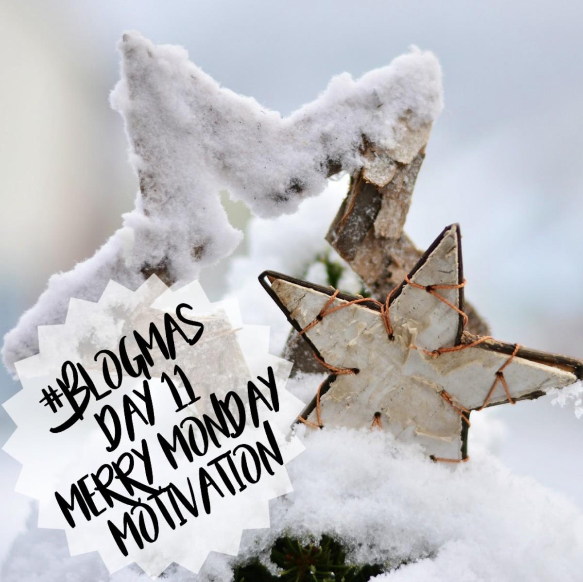 Monday, Monslay, Monday Motivation, Merry Monday Motivation, Motivation, Motivational, Determination, Determined, Slay, Slay the day, Snow, BLOGMAS Day 11 - Merry Monday Motivation, BlogMas, Blog A Book Etc, Fay